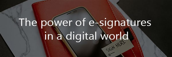 e-signatures in a changing digital world, how does it work?